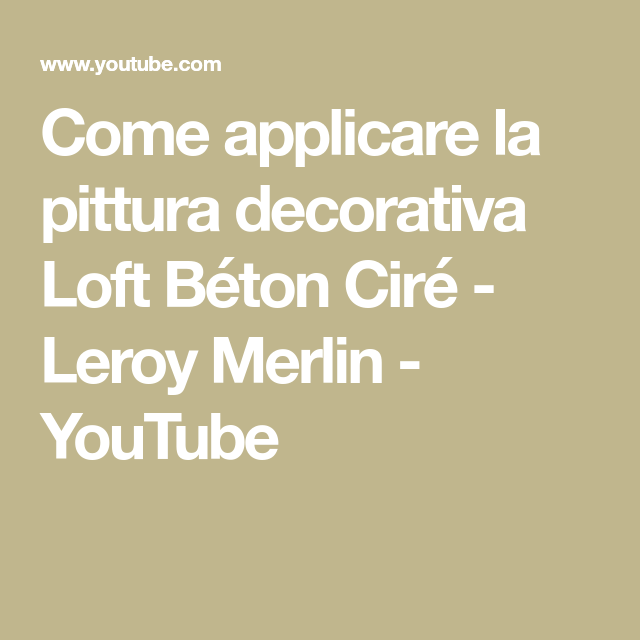 Come Applicare La Pittura Decorativa Loft Béton Ciré Leroy