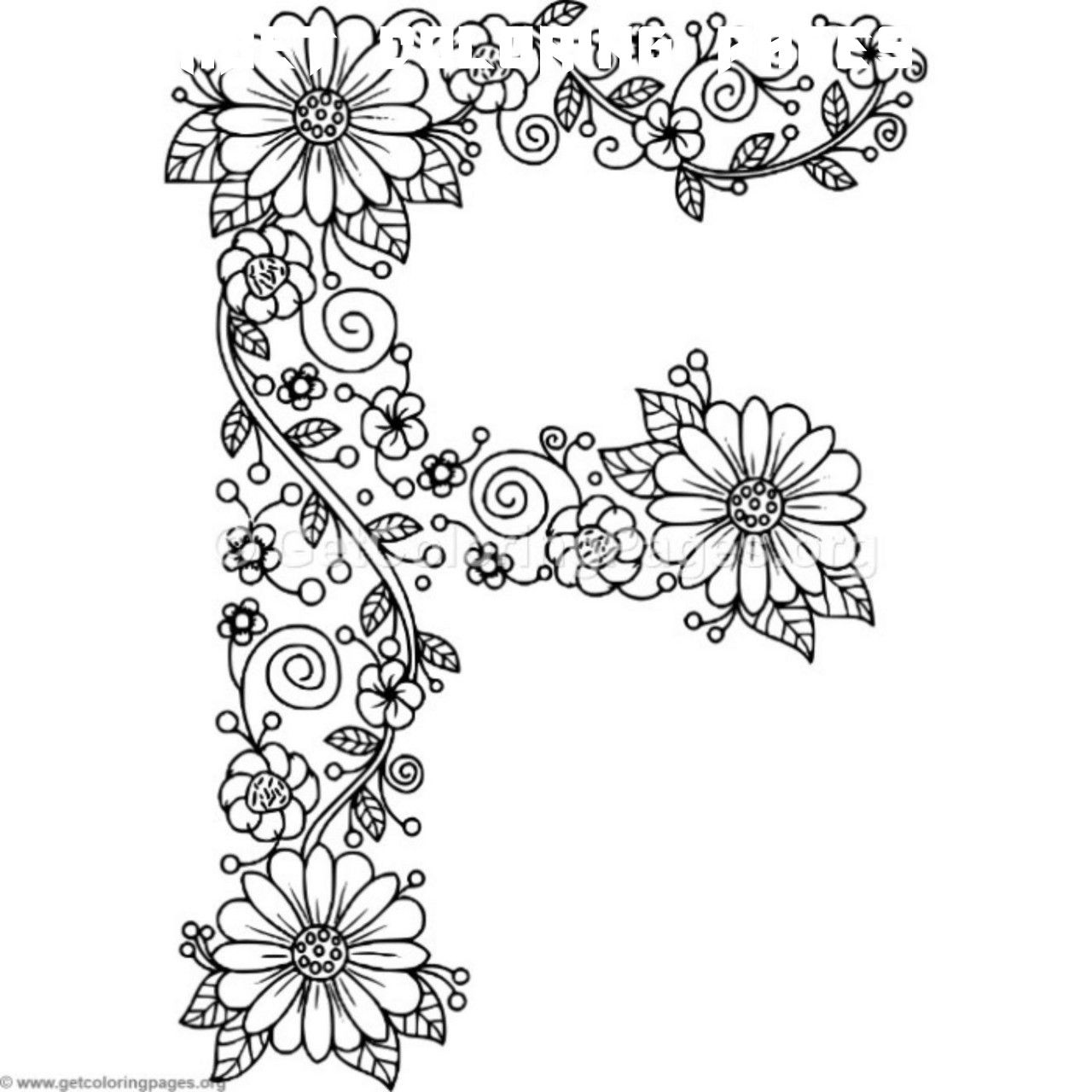 7 Alphabet Coloring Pages For Adults In 2020 Alphabet Coloring Pages Floral Letters Coloring Letters