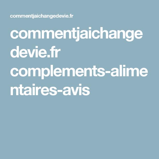 commentjaichangedevie.fr complements-alimentaires-avis