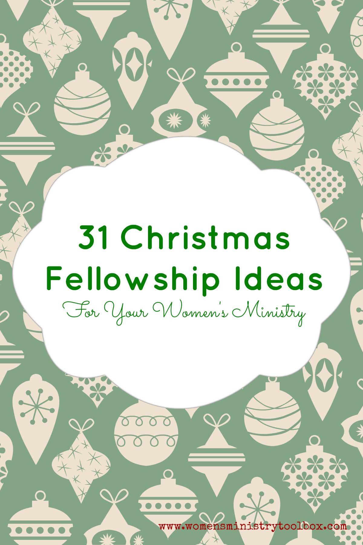 31 Christmas Fellowship Ideas Christian women's ministry