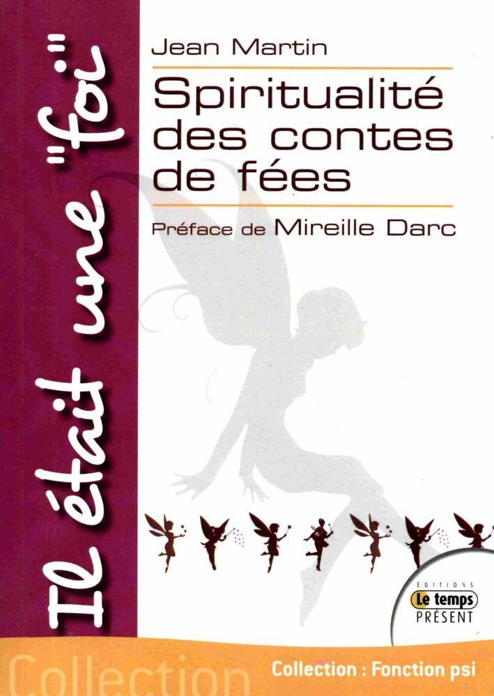 Spiritualite Des Contes De Fees De Jean Martin Ed Le Temps Present Conte De Fee Conte Fee