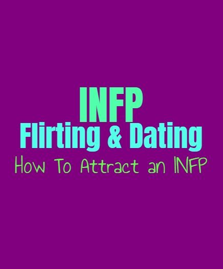 INFP Flirting & Dating: How To Attract An INFP