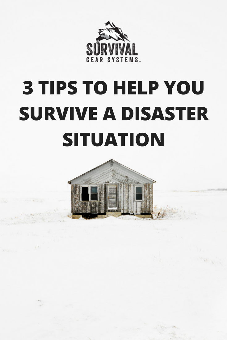 3 Tips to Help You Survive a Disaster Situation (With