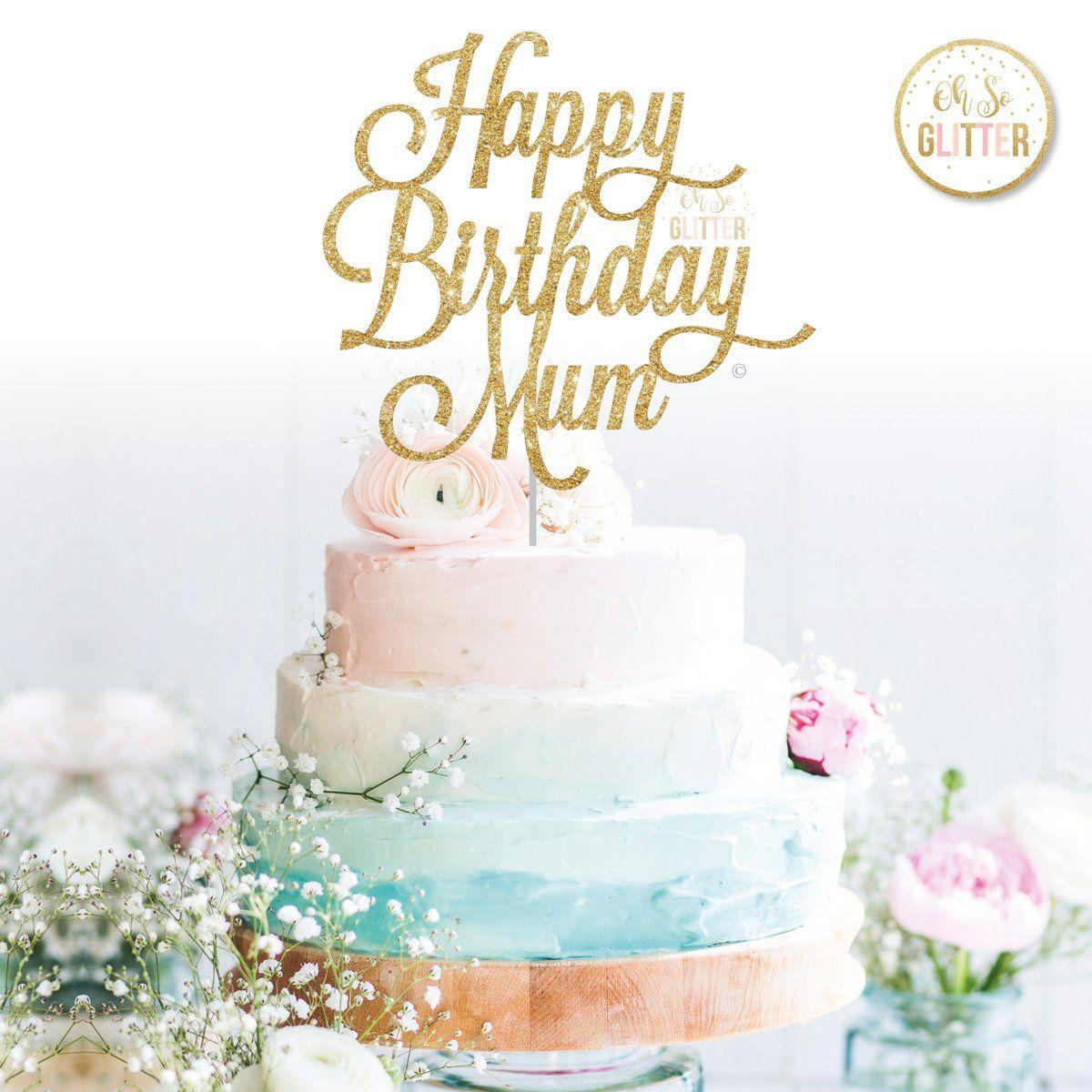 Happy Birthday Mum Cake Topper