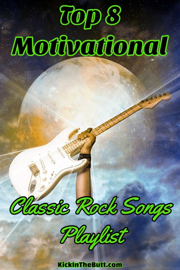 Check Out The Top 8 Motivational Classic Rock Songs Playlist