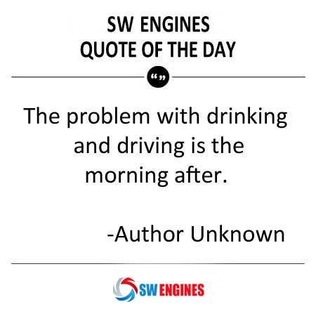 #SWEngines Don't Drink and Drive...