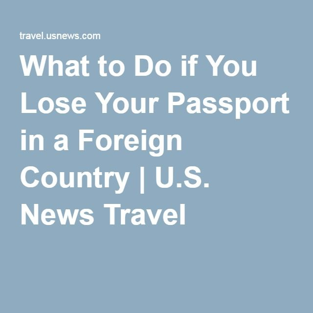 What to Do if You Lose Your Passport in a Foreign Country | U.S. News Travel
