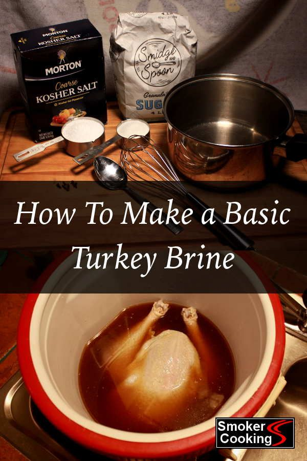 How to Make Turkey Brine That Definitely Improves Your Smoked Turkeys