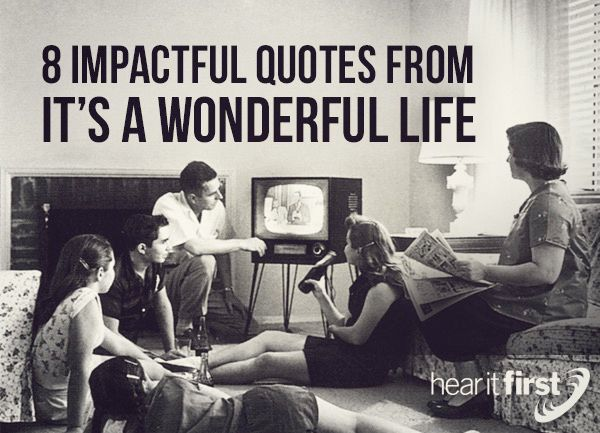 Check out these powerful quotes from It's A Wonderful Life