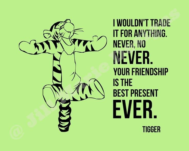 Friends Quote Tigger From Winnie Pooh, Disney