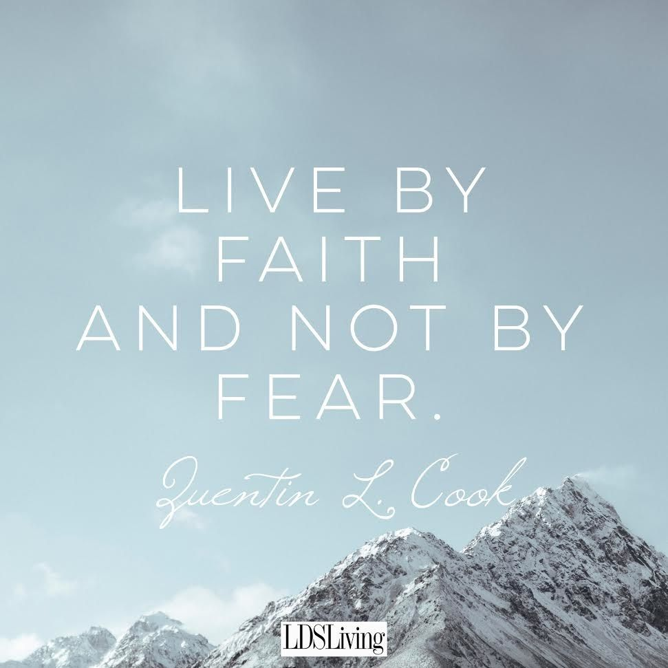 Lds Quotes | 10 Lds Quotes For When You Are Afraid Latter Day Saint