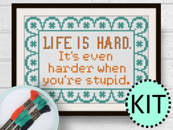 John Wayne Quote Life Is Hard Stunning Funny Cross Stitch Kit Life Is Hard When You're Stupid John Wayne