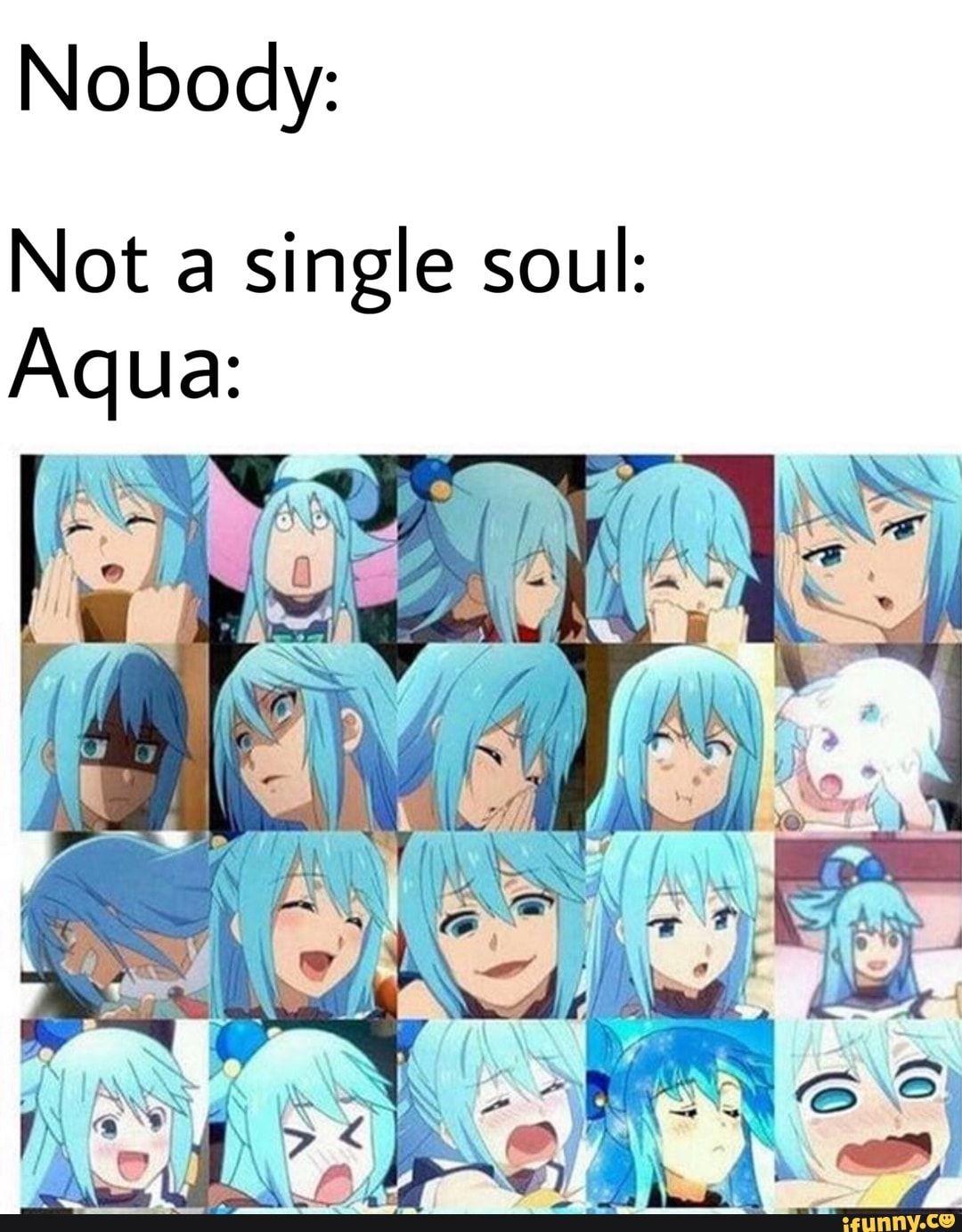 Nobody Not A Single Soul Aqua Ifunny Anime Funny Anime Memes Anime Memes Funny