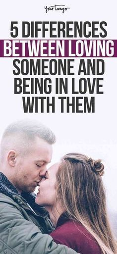 5 Differences Between Loving Someone And Being In Love With Them (And Which One Is Better) #relationships