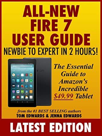 Read Book AllNew Fire 7 User Guide Newbie to Expert in 2 Hours The Essential Guide to Amazons