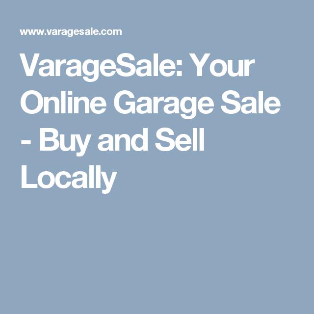 Varagesale Your Online Garage Sale Buy And Sell Locally Online Garage Sale Virtual Garage Sale Garage Sale App