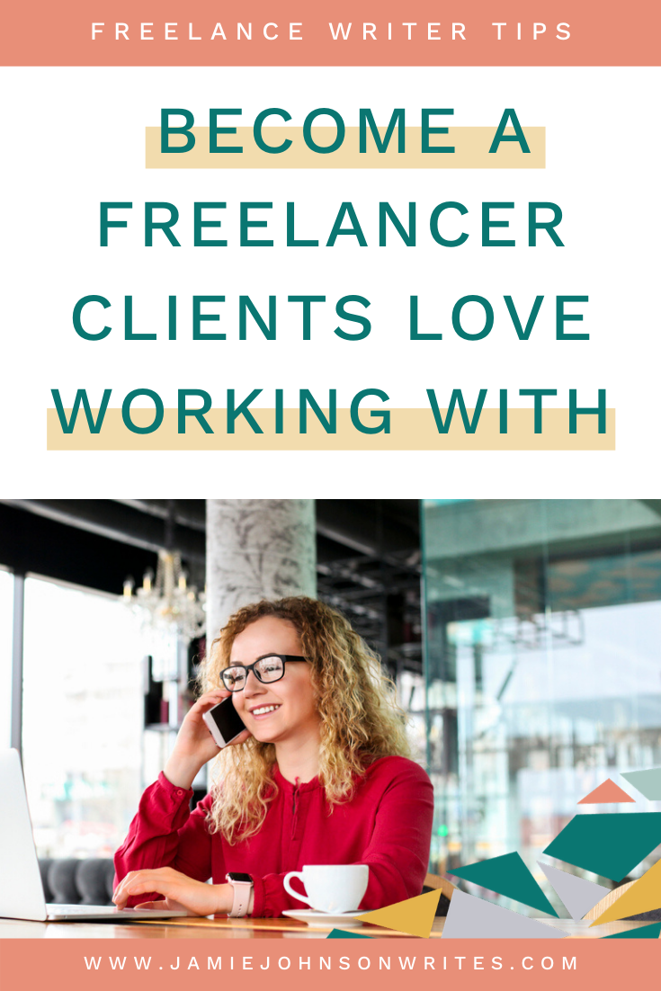 How To Become A Freelance Writer That Clients Love To Work With In 2020 Freelance Writer Writer Tips Writer