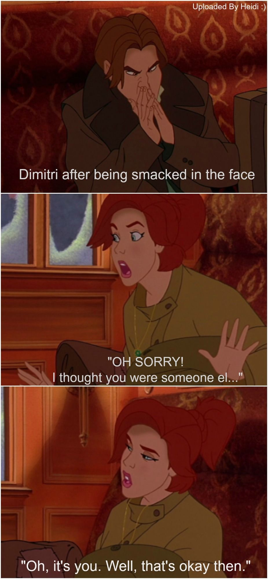 HAHAHA, gotta love Anastasia. I know its not Disney, bit its one of the best animated movies I have