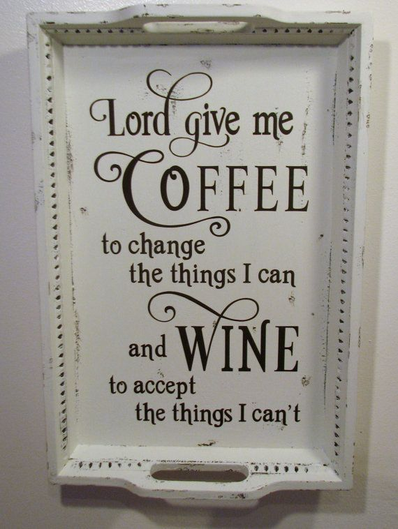 Reclaimed Serving Tray Kitchen Sign Shabby Painted Distressed Lord Give Me Coffee And Wine Wall Decor Altered Serenity Prayer