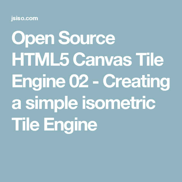 Open source html5 canvas tile engine 02 creating a simple open source html5 canvas tile engine 02 creating a simple isometric tile engine tyukafo