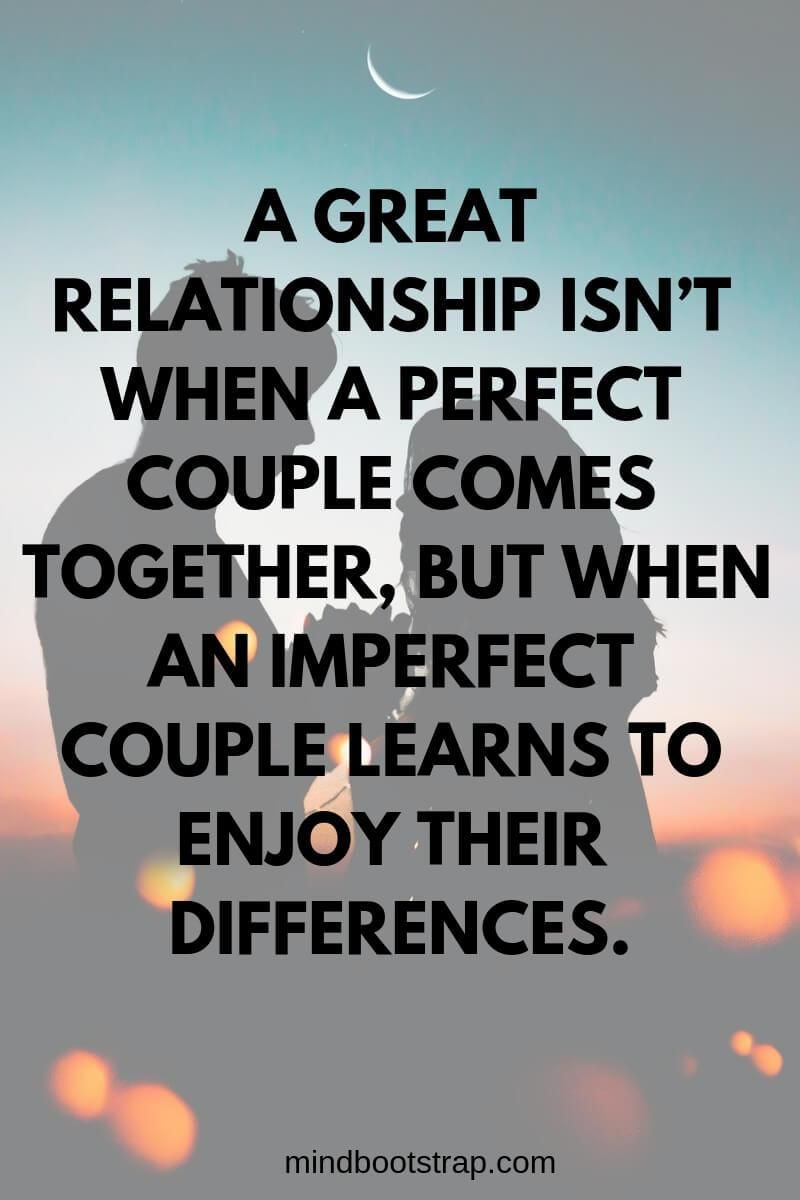 Cute Couple Quotes Sayings A Great Relationship Isn T When A Perfect Couple Comes Together B Couple Quotes Funny Best Couple Quotes Couples Quotes For Him