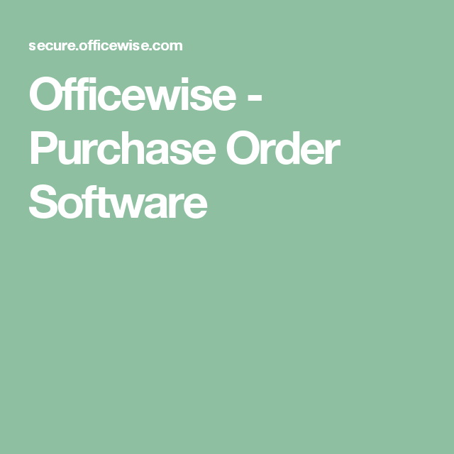 Officewise  Purchase Order Software  Purchase Order Systems