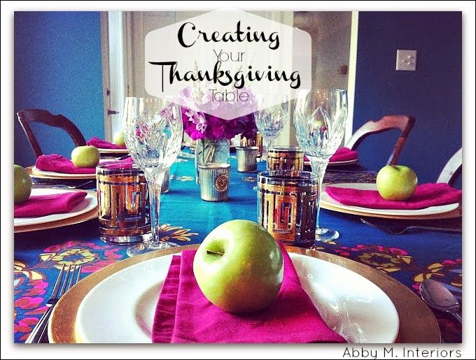 Abby M. Interiors: 8 ideas for creating your #Thanksgiving Table
