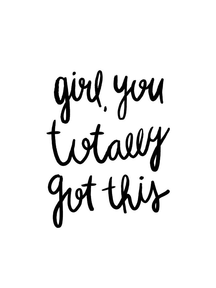 Girl you totally got this - black and white hand lettered typography Art Print by Allyson Johnson