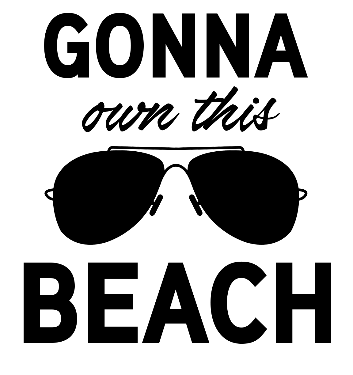 Download Free Gonna Own this Beach SVG Cutting File | Silhouette ...