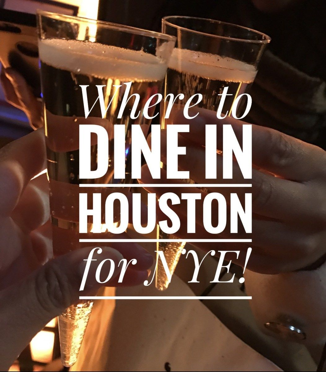 Where to dine in houston for new years eve houston