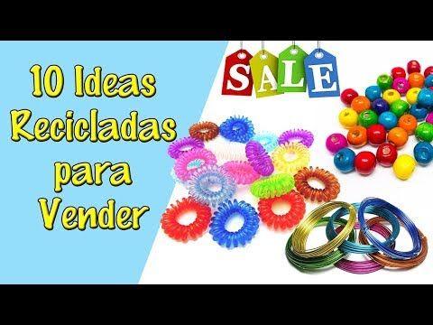 10 Ideas de Manualidades para Vender (Reciclaje) Ecobrisa - YouTube