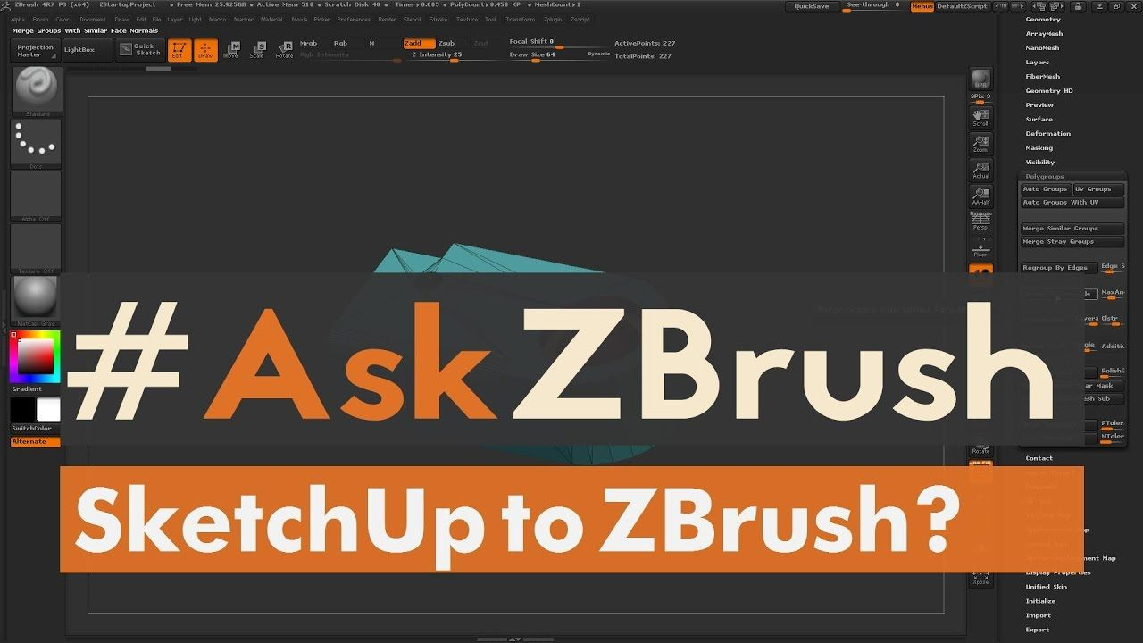 Askzbrush Is There A Good Workflow For Importing Sketchup Models