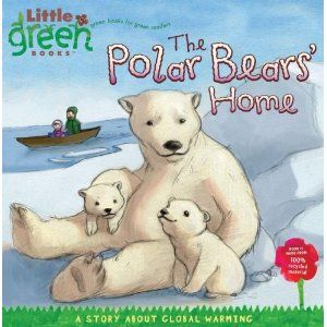 The Polar Bears' Home: A Story About Global Warming by Lara Bergen