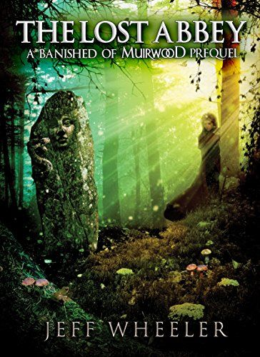 The Lost Abbey A Banished Of Muirwood Prequel The Covenant Of Muirwood Book 4 By Wheeler Jeff Books Ebook Fantasy Book Covers