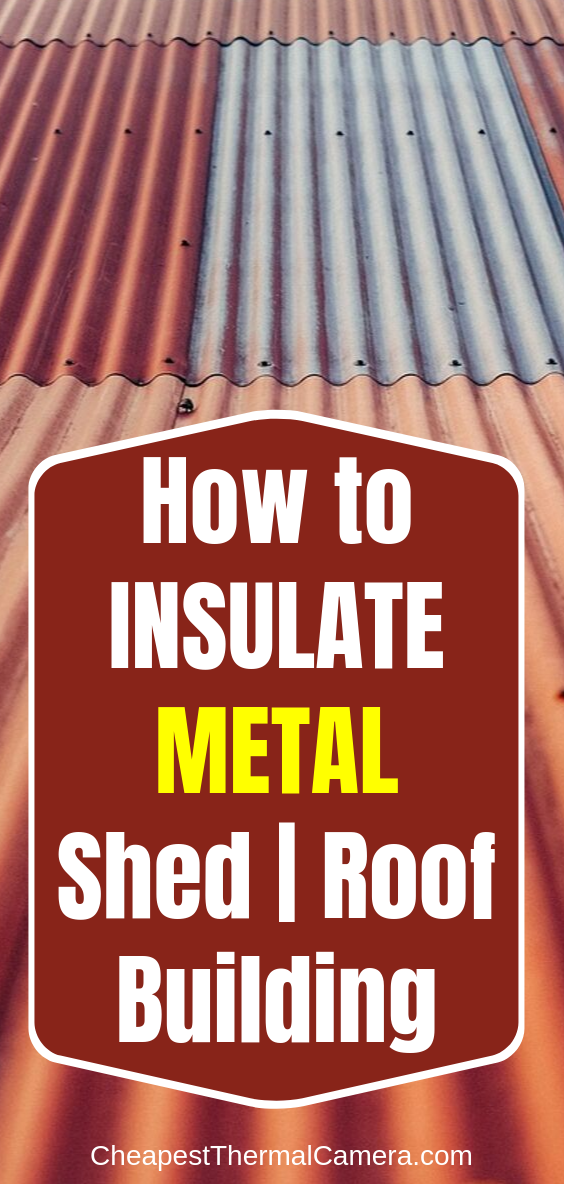 Metal Roof Insulation Tips And Products Videos And Diy Case Studies Metal Roof Insulation Roof Insulation Metal Shed Roof