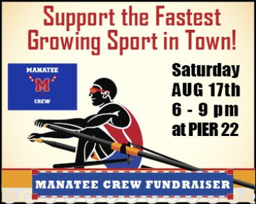 Come support the fastest growing sport in town! Pier 22 announces it will host a fundraiser for Manatee High Schools rowing team, the MANATEE CREW. An island style buffet will be served for $35 per person and includes one beverage. Live music.