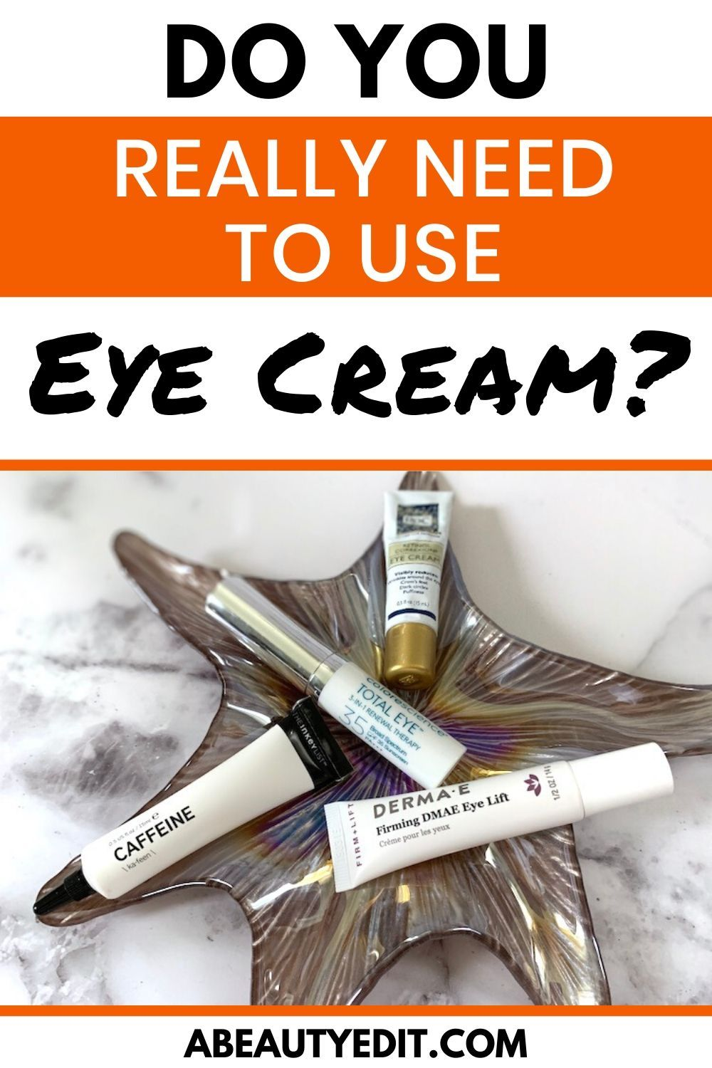 Do You Really Need An Eye Cream A Beauty Edit In 2020 Facial Skin Care Routine Best Skin Care Regimen Sensitive Skin Care