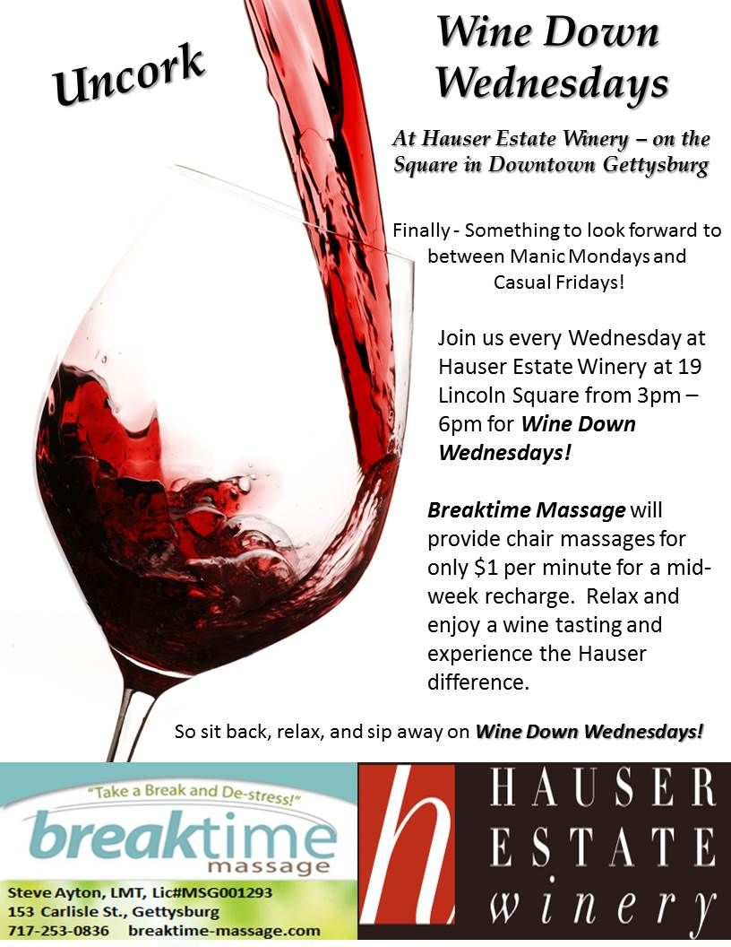 Wine Down Wednesdays Beginning April 10 2013 Ongoing Every Wednesday Join Breaktime Massage At Hauser Estate Winery Wine Down Wednesday Wine Down Wine