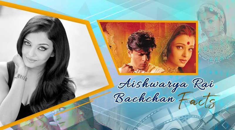 Facts About Aishwarya Rai Bachchan Unknown Facts About Aishwarya Rai Aishwarya Rai Bachchan Aishwarya Rai Jackson Movie