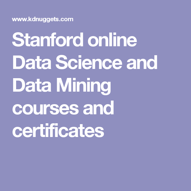 Stanford Online Data Science And Data Mining Courses And