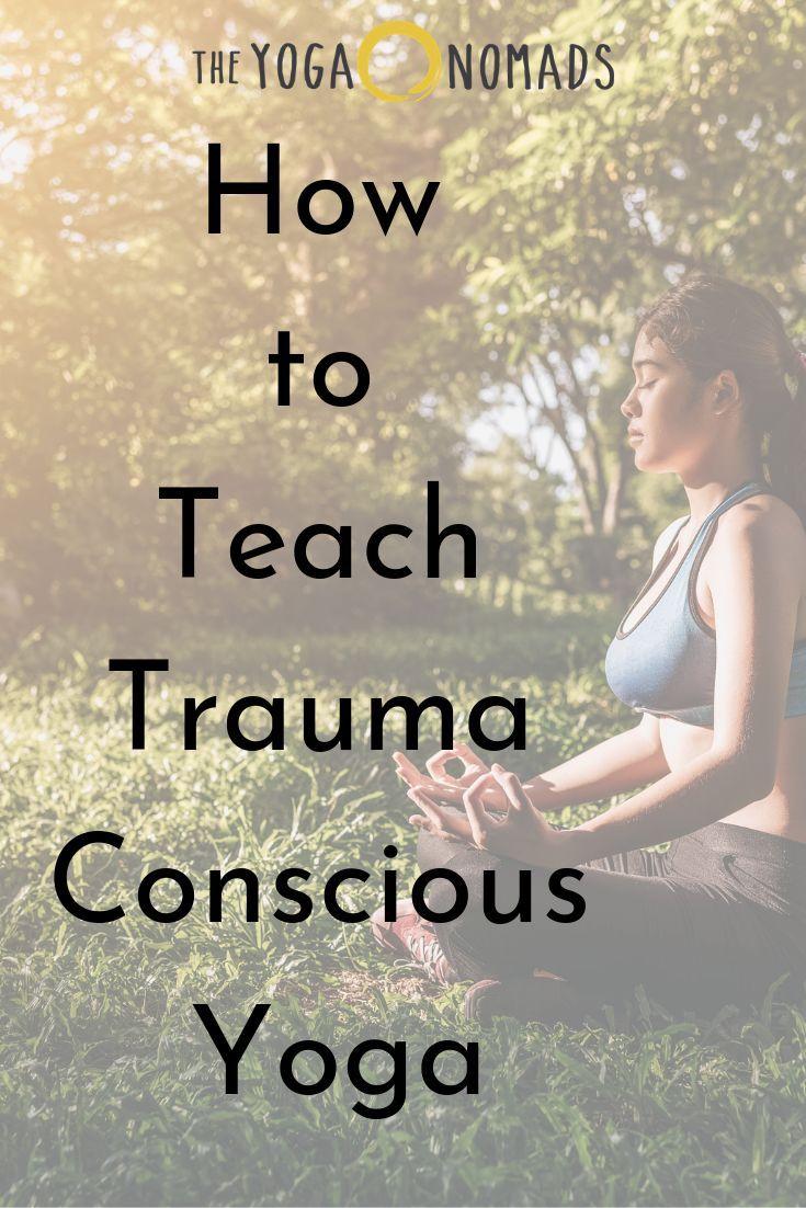 How to Teach Trauma Conscious Yoga - The Yoga Nomads