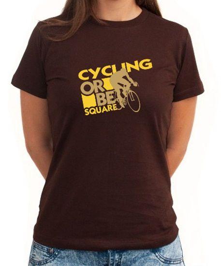 Cycling Or Be Square ! Cycling Women T-Shirts