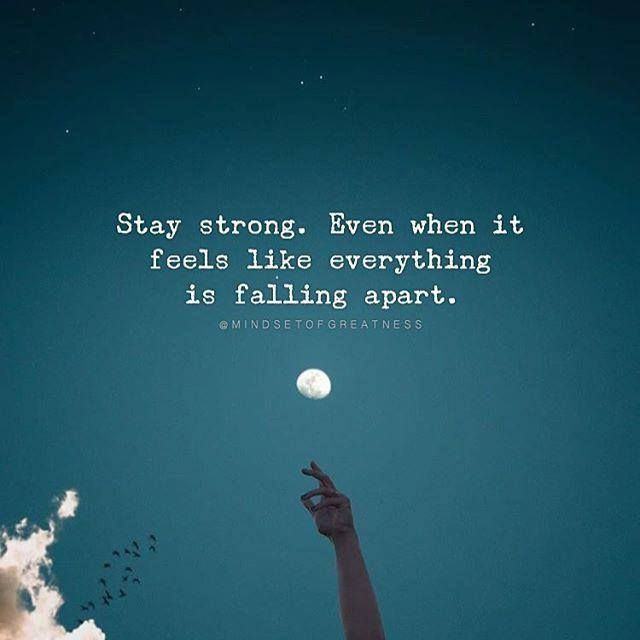 Stay Strong Stay Strong Quotes Positive Quotes Strong Quotes