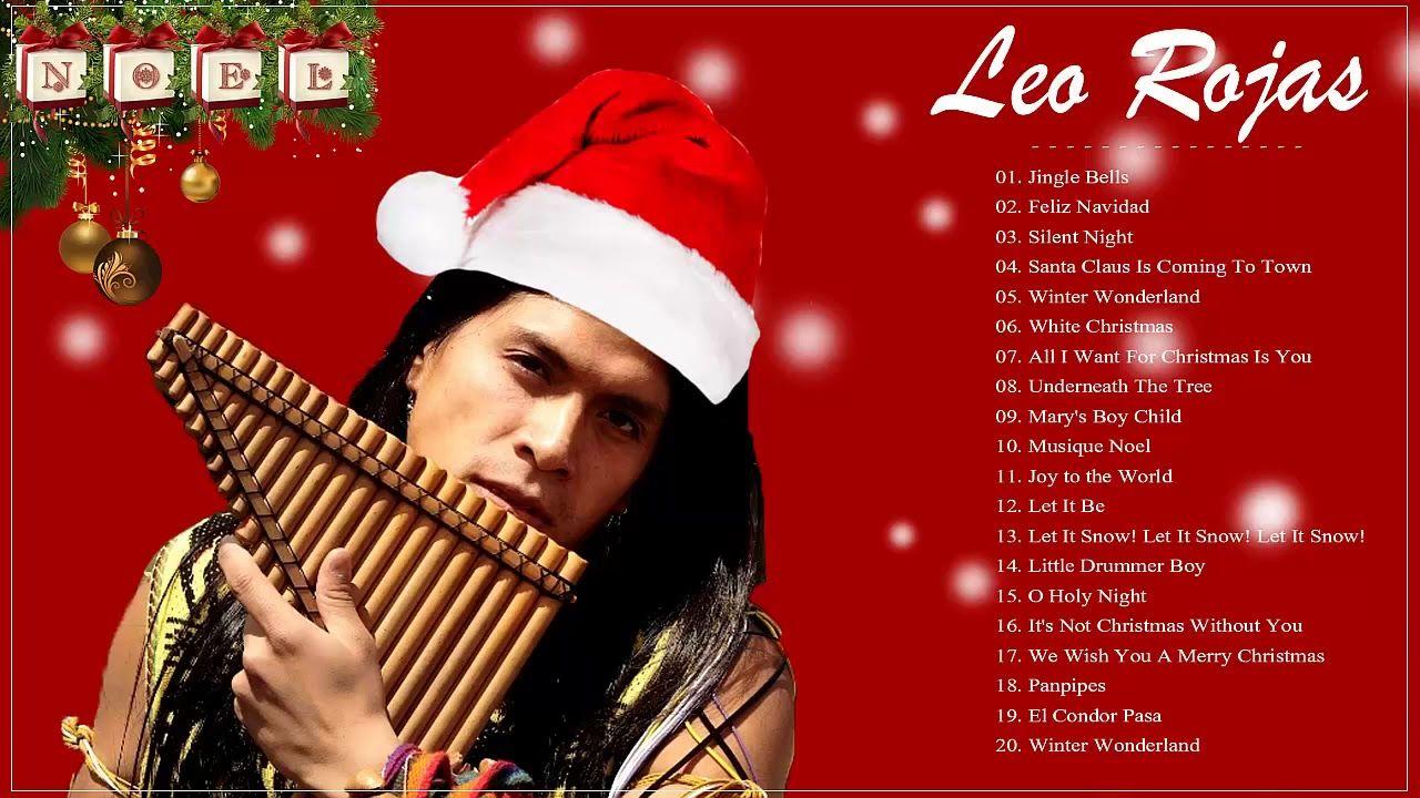 leo rojas pan flute christmas top 20 christmas songs by leo rojas - Top 20 Christmas Songs