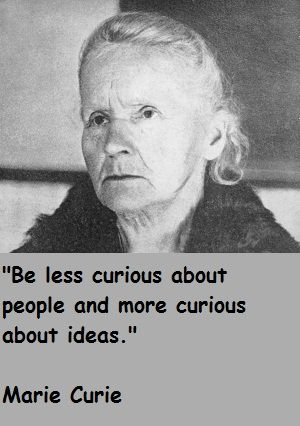 Marie Curie Yes I Feel We Know Someone Right Now Who Needs To
