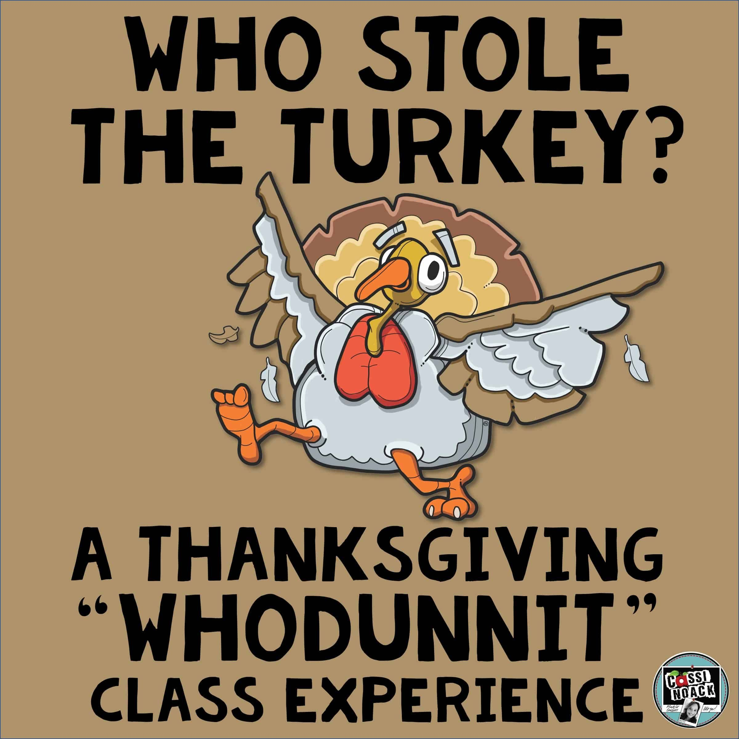 Who Stole The Turkey Thanksgiving Activities Solve A Mystery In Your Classroom Thanksgiving Math Activities Thanksgiving Activities Teachers Thanksgiving [ 2400 x 2400 Pixel ]