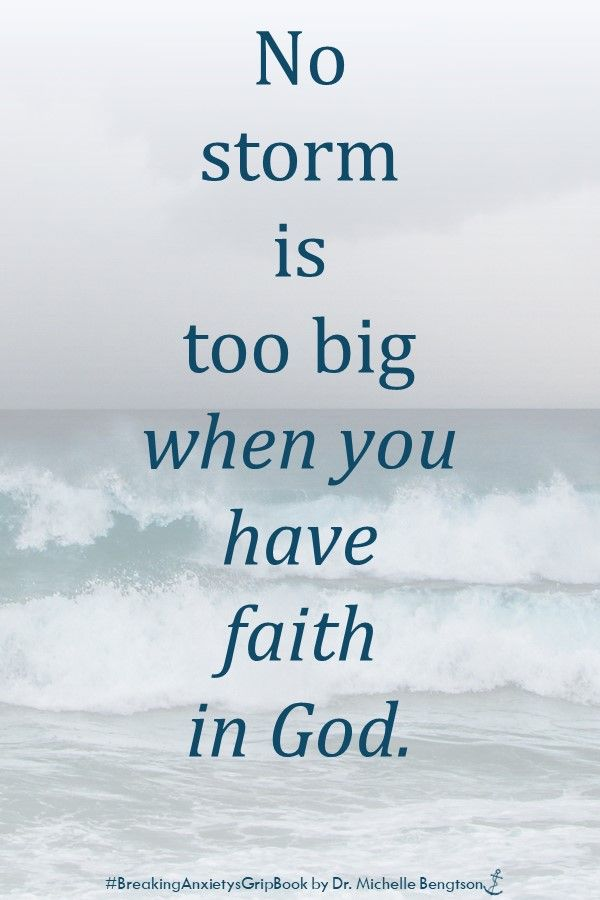 No storm is too big when you have faith in God
