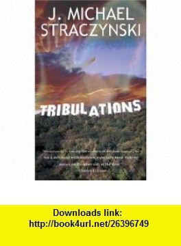 Tribulations (9780743497855) J. Michael Straczynski , ISBN-10: 0743497856  , ISBN-13: 978-0743497855 ,  , tutorials , pdf , ebook , torrent , downloads , rapidshare , filesonic , hotfile , megaupload , fileserve