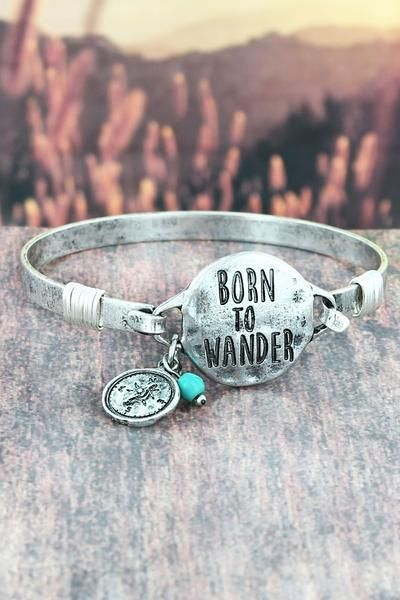 Let the world know you're Born To Wander with this bracelet.