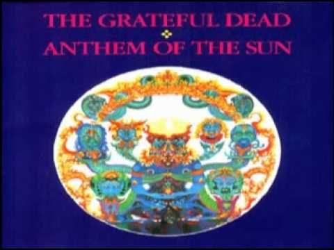 Grateful Dead Anthem Of The Sun 1968 Full Album Grateful
